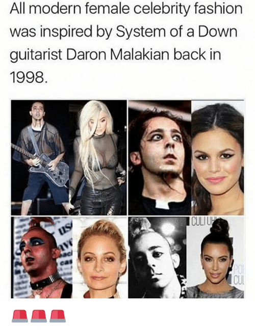 Fashion, Girl Memes, and Back: All modern female celebrity fashion  was inspired by System of a Down  guitarist Daron Malakian back in  1998  CUL 🚨🚨🚨