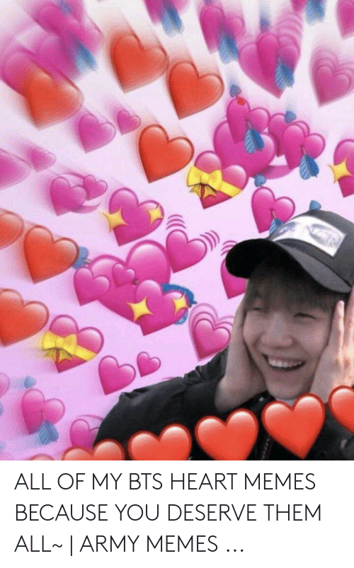 Bts Heart: ALL OF MY BTS HEART MEMES BECAUSE YOU DESERVE THEM ALL~   ARMY MEMES ...
