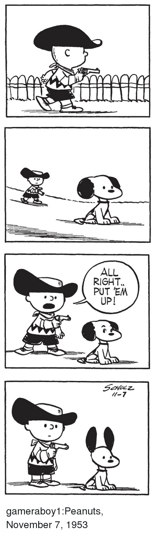 Tumblr, Blog, and Peanuts: ALL  RIGHT.  PUT EM  UP! gameraboy1:Peanuts, November 7, 1953