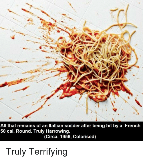 harrowing: All that remains of an Itallian soilder after being hit by a French  50 cal. Round. Truly Harrowing  (Circa. 1958, Colorised) <p>Truly Terrifying</p>