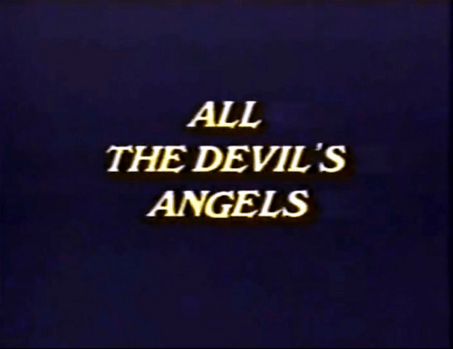 Angels, All The, and All: ALL  THE DEVIL'S  ANGELS