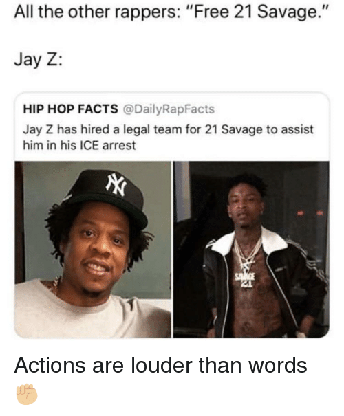 "Assist: All the other rappers: ""Free 21 Savage.""  Jay Z:  HIP HOP FACTS @DailyRapFacts  Jay Z has hired a legal team for 21 Savage to assist  him in his ICE arrest Actions are louder than words ✊🏼"