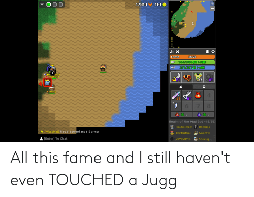 fame: All this fame and I still haven't even TOUCHED a Jugg