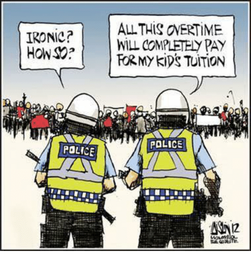 Kip: ALL THIS ONERTIME  IRONIC?  HON 2  WILL COMPLEEdy PAY  FOR My kips TUITION  POLICE  POLICE