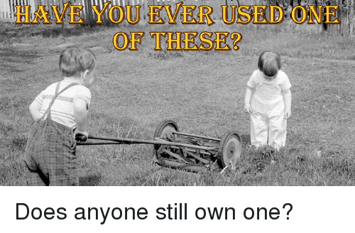 Anyoning: all WO UEEVEL USE  DONE Does anyone still own one?