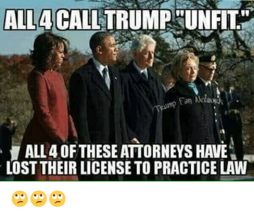 """Memes, Lost, and 🤖: ALL4CALL TRUMPHUNFIT""""  an Netwo  ALL 4 OFTHESE ATTORNEYS HAVE  LOST THEIR LICENSE TO PRACTICE LAW 🙄🙄🙄"""