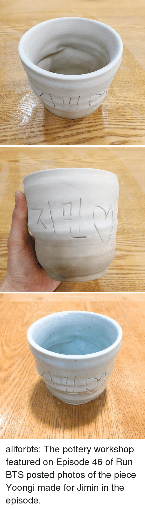 Run, Tumblr, and Blog: allforbts:  The pottery workshop featured on Episode 46 of Run BTS posted photos of the piece Yoongi made for Jimin in the episode.