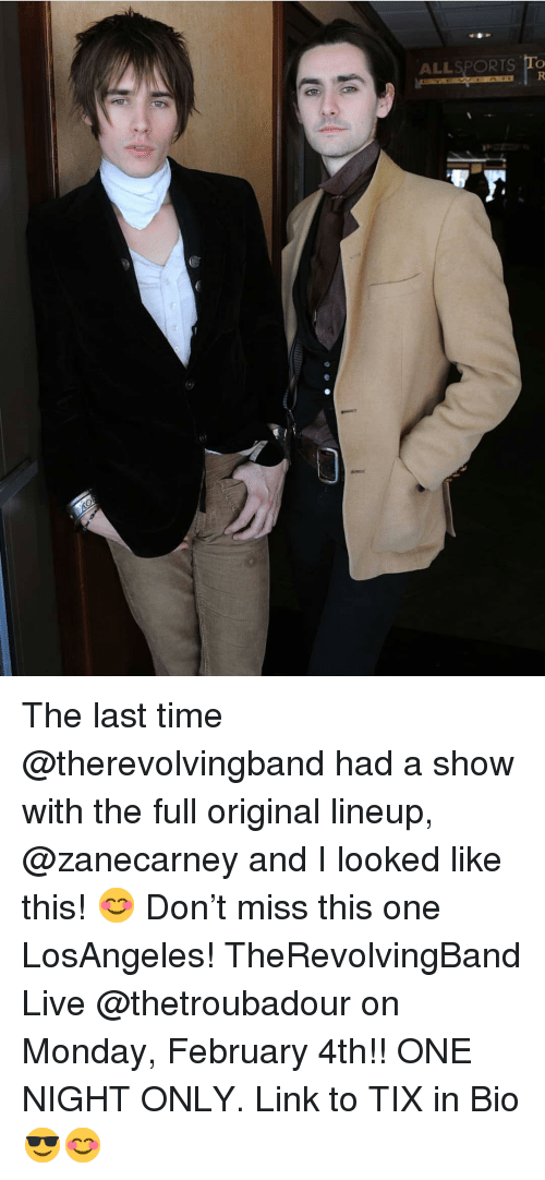 Lineup: ALLSPORTS To The last time @therevolvingband had a show with the full original lineup, @zanecarney and I looked like this! 😊 Don't miss this one LosAngeles! TheRevolvingBand Live @thetroubadour on Monday, February 4th!! ONE NIGHT ONLY. Link to TIX in Bio 😎😊