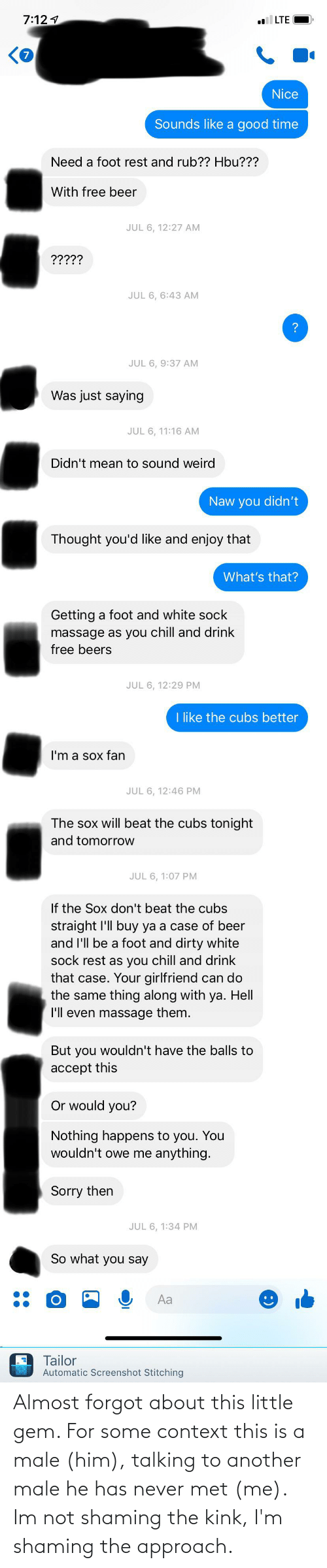 Shaming: Almost forgot about this little gem. For some context this is a male (him), talking to another male he has never met (me). Im not shaming the kink, I'm shaming the approach.