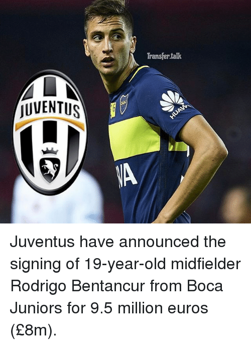 Rodrigo: ALN  jUVENTUS  Transfer talk Juventus have announced the signing of 19-year-old midfielder Rodrigo Bentancur from Boca Juniors for 9.5 million euros (£8m).