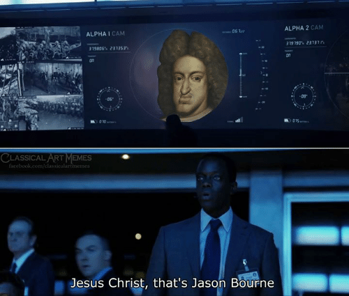 Facebook, Jason Bourne, and Jesus: ALPHA 2 CAM  06w  ALPHA I CAM  329190 23137r  319806 231353  08  -06  015  010  CLASSICAL ART MEMES  facebook.com/classicalartimemes  Jesus Christ, that's Jason Bourne