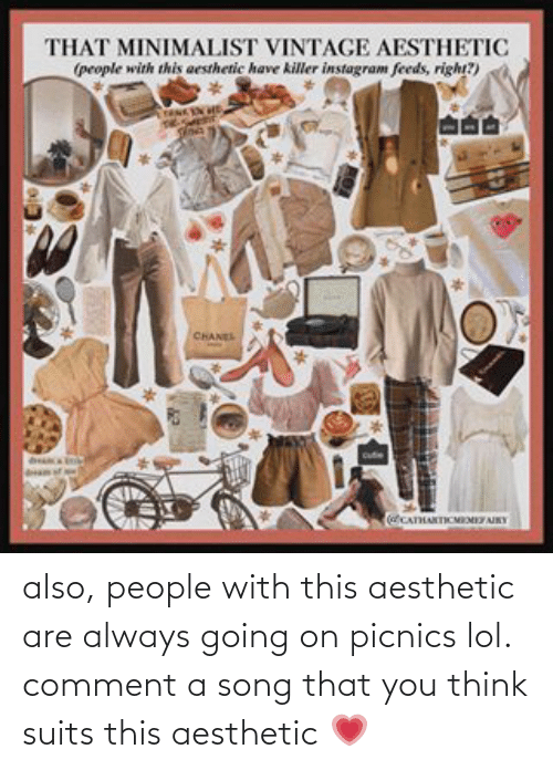 comment: also, people with this aesthetic are always going on picnics lol.  comment a song that you think suits this aesthetic 💗