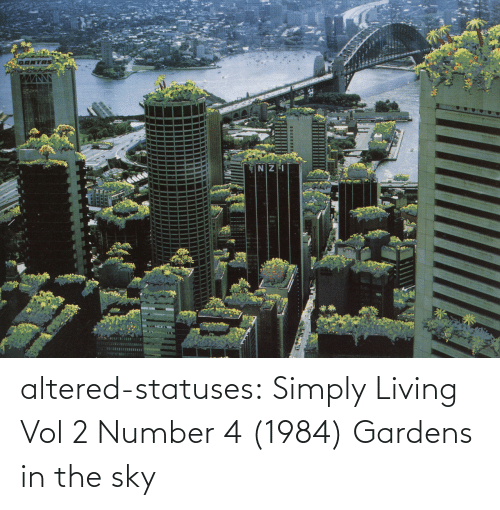 Number: altered-statuses: Simply Living Vol 2 Number 4 (1984) Gardens in the sky