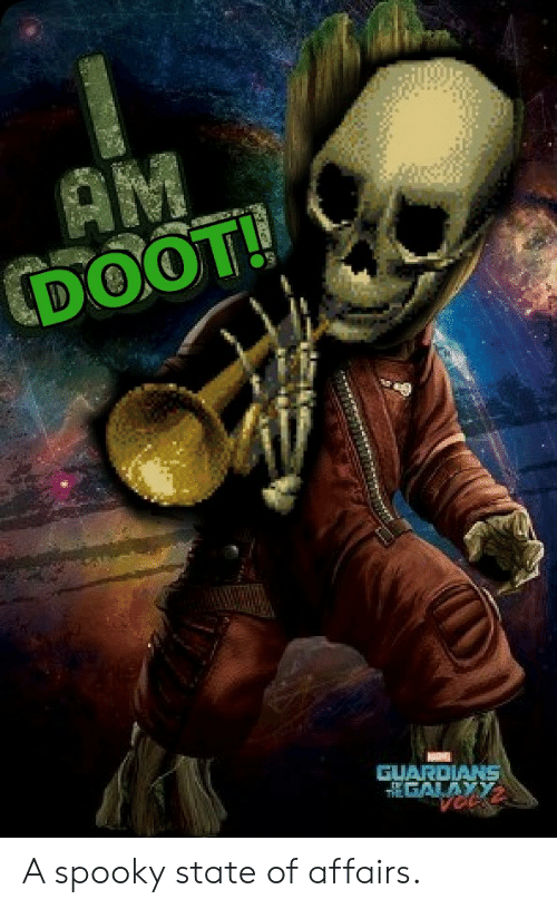 Spooky, State of Affairs, and Doot: AM  DOOT  GUARDIANS  EGALAYY A spooky state of affairs.