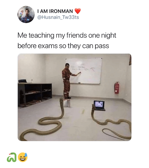 Friends, Teaching, and Ironman: AM IRONMAN  @Husnain_Tw33ts  Me teaching my friends one night  before exams so they can pass 🐍😅