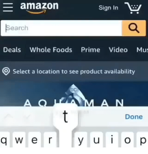 Amazon, Whole Foods, and Search: amazon  Sign In  Search  Deals Whole Foods Prime Video Mus  Select a location to see product availability  Done