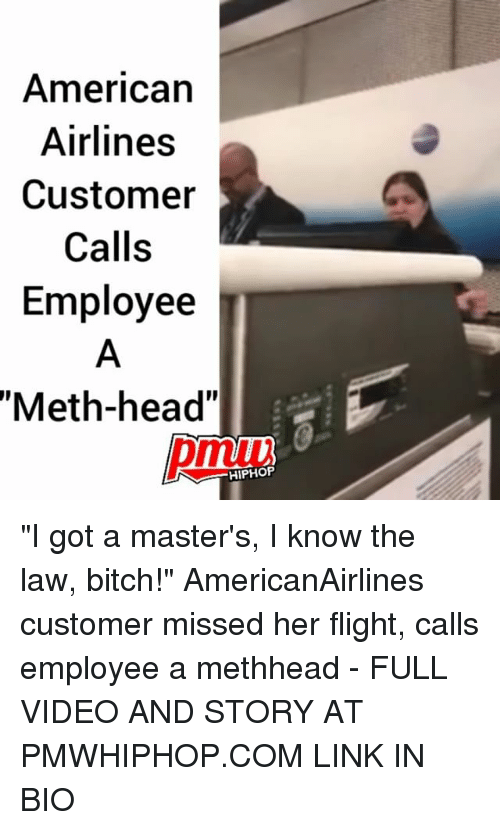 """Mething: American  Airlines  Customer  Calls  Employee  """"Meth-head""""  pmuw  HIPHOF """"I got a master's, I know the law, bitch!"""" AmericanAirlines customer missed her flight, calls employee a methhead - FULL VIDEO AND STORY AT PMWHIPHOP.COM LINK IN BIO"""