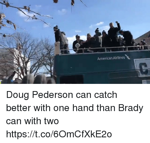 American Airlines: American Airlines Doug Pederson can catch better with one hand than Brady can with two  https://t.co/6OmCfXkE2o
