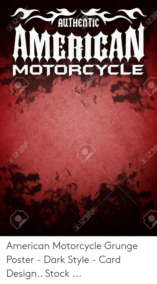 Card Design: AMERICAN  AUTHENTIC  MOTORCYCLE  Q123R  123RF  123R  123RF  a123  123R American Motorcycle Grunge Poster - Dark Style - Card Design.. Stock ...