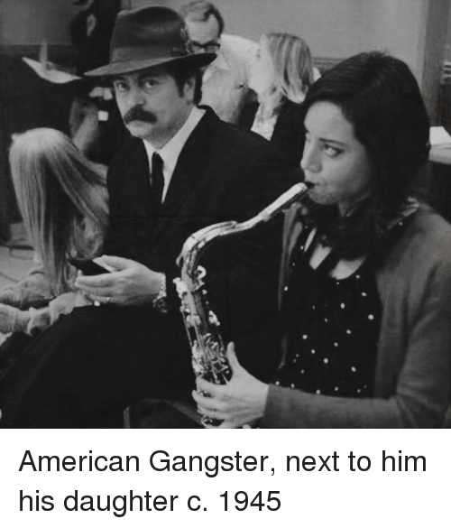 American Gangster, American, and Next: American Gangster, next to him his daughter c. 1945
