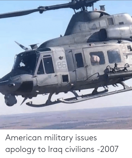 Civilians: American military issues apology to Iraq civilians -2007
