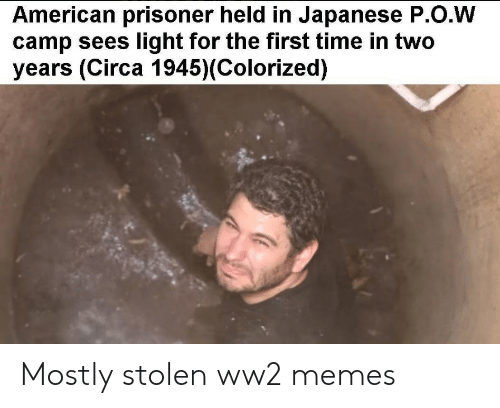 prisoner: American prisoner held in Japanese P.O.W  camp sees light for the first time in two  years (Circa 1945)(Colorized) Mostly stolen ww2 memes