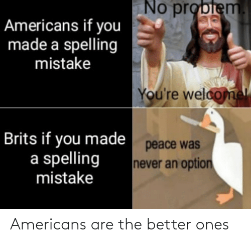 Ones: Americans are the better ones