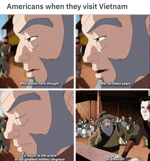 Vietnam, Military, and Thought: Americans when they visit Vietnam  Who would have thought  after all these years  d return to the scene  of my greatest military disgrace  as altourist