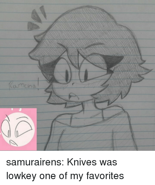 my favorites: amono  0. samurairens:  Knives was lowkey one of my favorites