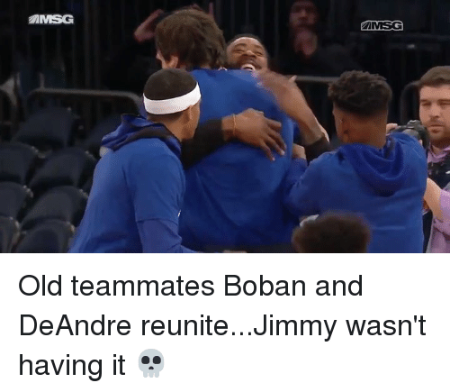 msg: AMSG  MSG Old teammates Boban and DeAndre reunite...Jimmy wasn't having it 💀