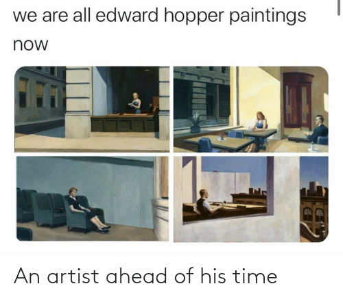 Ahead: An artist ahead of his time