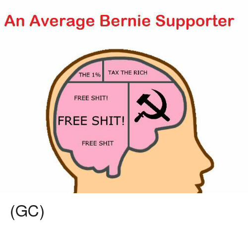 Averagers: An Average Bernie Supporter  THE 1%  TAX THE RICH  FREE SHIT  FREE SHIT!  FREE SHIT (GC)