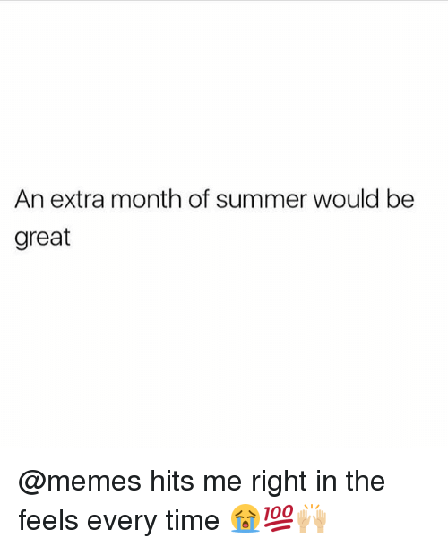 Memes, Summer, and Time: An extra month of summer would be  great @memes hits me right in the feels every time 😭💯🙌🏼
