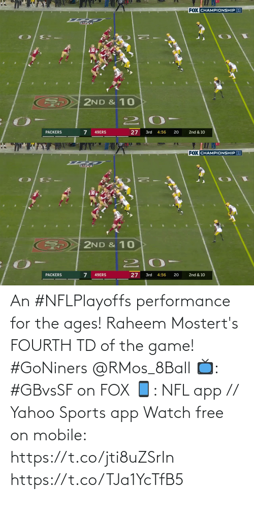 yahoo sports: An #NFLPlayoffs performance for the ages!  Raheem Mostert's FOURTH TD of the game! #GoNiners @RMos_8Ball  📺: #GBvsSF on FOX 📱: NFL app // Yahoo Sports app Watch free on mobile: https://t.co/jti8uZSrIn https://t.co/TJa1YcTfB5