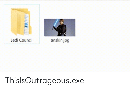 Jedi, Jpg, and Anakin: anakin.jpg  Jedi Council ThisIsOutrageous.exe