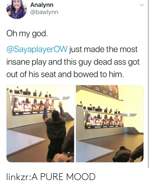bowed: Analynn  abawlynn  Oh my god  @SayaplayerOW just made the most  insane play and this guy dead ass got  out of his seat and bowed to him linkzr:A PURE MOOD