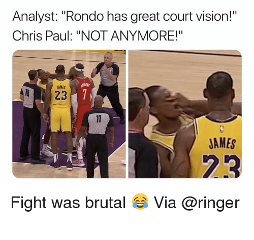 """Chris Paul: Analyst: """"Rondo has great court vision!""""  Chris Paul: """"NOT ANYMORE!""""  AMES  823  JAMES  23 Fight was brutal 😂 Via @ringer """