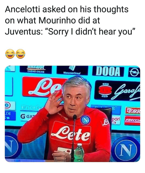"Casino: Ancelotti asked on his thoughts  on what Mourinho did at  Juventus: ""Sorry I didn't hear you""  ID  CASINO ONLINE  ORR  DI  & G  orl  Cete  (N"