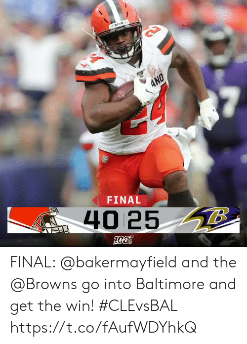 Baltimore: AND  FINAL  40 25 8 FINAL: @bakermayfield and the @Browns go into Baltimore and get the win!  #CLEvsBAL https://t.co/fAufWDYhkQ