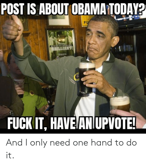To Do: And I only need one hand to do it.