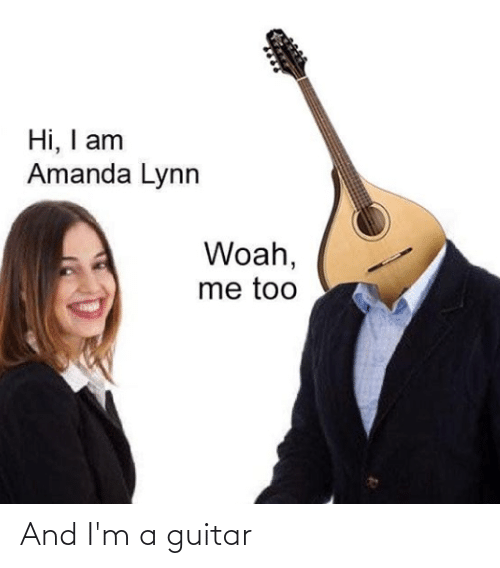Punny: And I'm a guitar