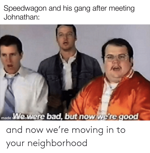 moving in: and now we're moving in to your neighborhood
