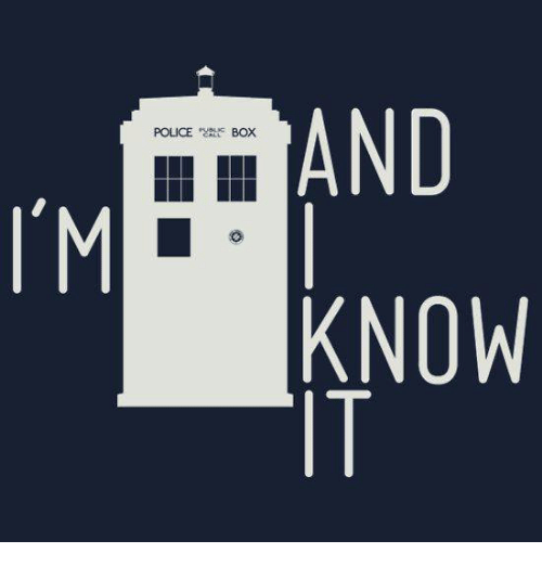 police box: AND  POLICE  BOX  I'M  KNOW