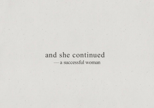She, Woman, and And: and she continued  -a successful woman