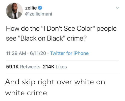 over: And skip right over white on white crime