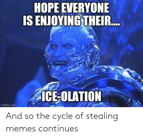 continues: And so the cycle of stealing memes continues