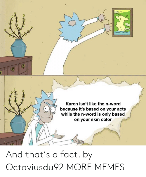 And That: And that's a fact. by Octaviusdu92 MORE MEMES