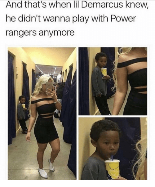 Power Rangers: And that's when lil Demarcus knew,  he didn't wanna play with Power  rangers anymore
