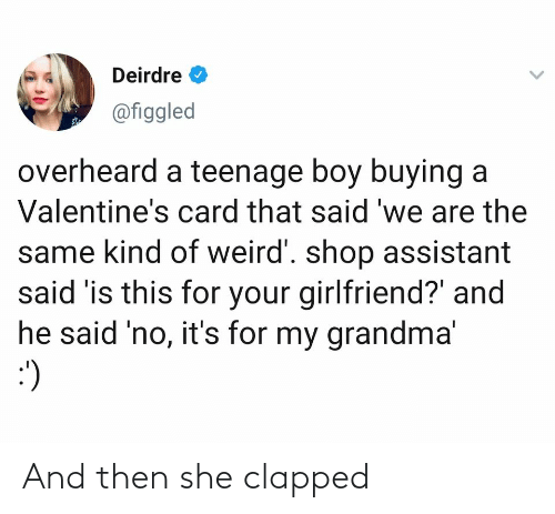 and then: And then she clapped