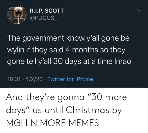 "Christmas: And they're gonna ""30 more days"" us until Christmas by MGLLN MORE MEMES"